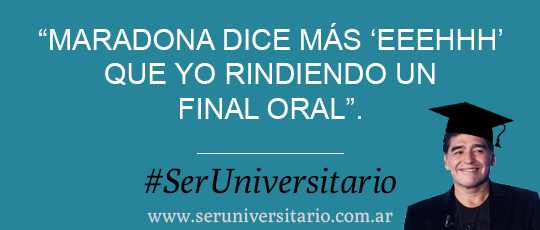 """""""Maradona dice más 'eeehhh' que yo rindiendo un final oral"""""""
