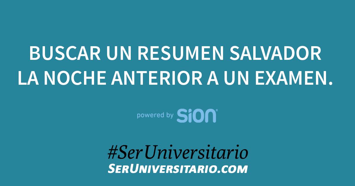 Buscar un resumen salvador la noche anterior a un examen. #SerUniversitario