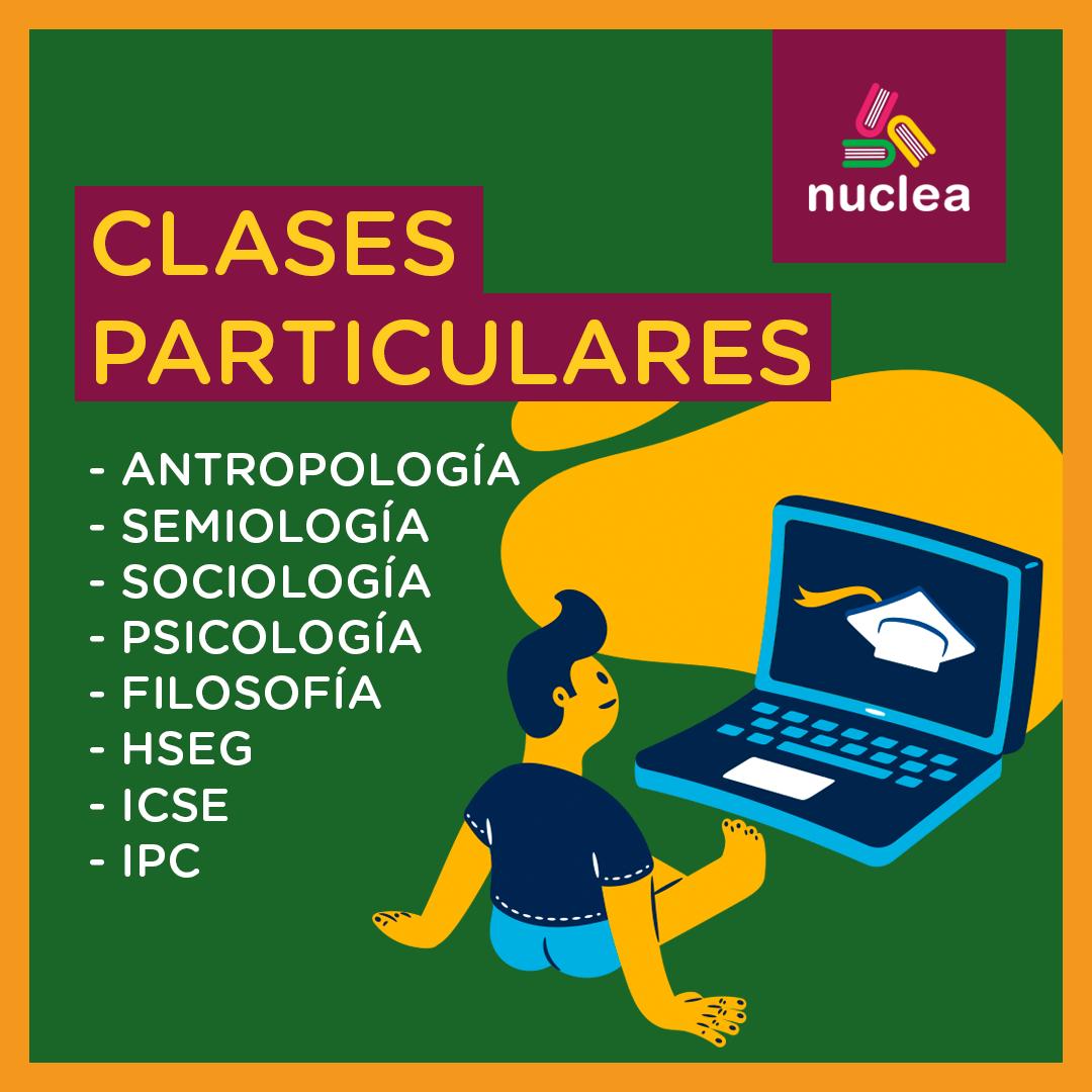Clases Particulares: - Antropología - Semiología - Sociología - Psicología - Filosofía - HSEG - ICSE - IPC